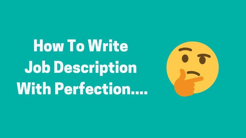 10 tips to write the perfect jobdescription