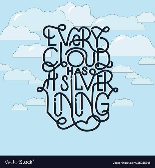EVERY CLOUD HAS A SILVERLINING