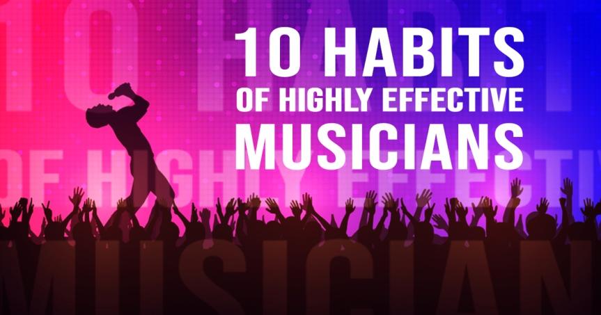 10 Lifestyle Habits of SuccessfulMusicians